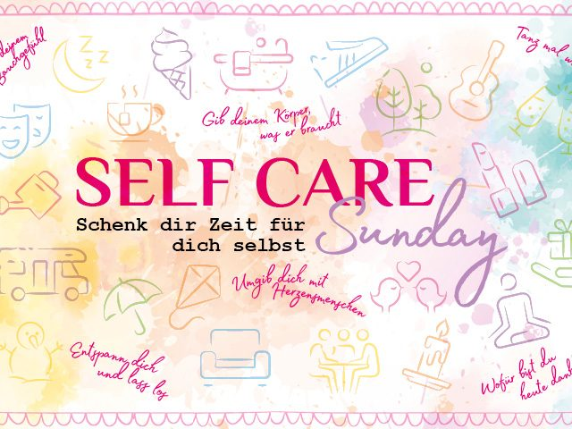 Den Moment genießen – Self Care Sunday